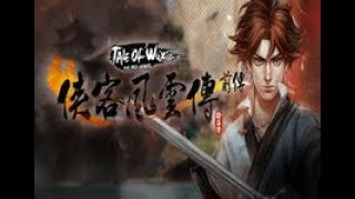 Tale of Wuxia The Pre Sequel Gameplay (PC)