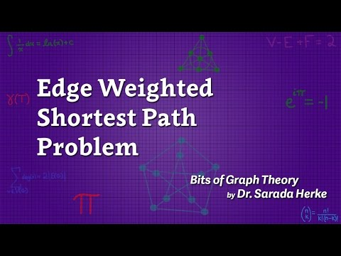 Graph Theory: 20. Edge Weighted Shortest Path Problem