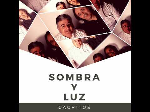 SOMBRA Y LUZ - CACHITOS (Audio Oficial)