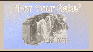 For Your Sake Come Forth