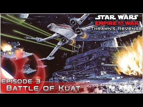 Battle of Kuat - Ep 3 - [New Republic] Thrawn's Revenge: ICW 2.2 - Empire at War Mod