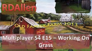 Farm Sim 15 Multiplayer Old Family Farm E15 - Mowing Some Grass