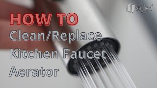 How to Clean/Remove a Kitchen Faucet Aerator
