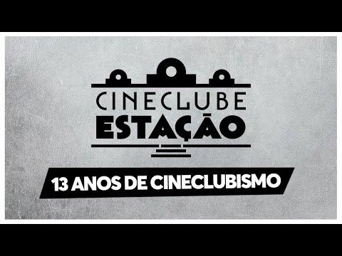Cineclube Estação: 13 Anos de Cineclubismo