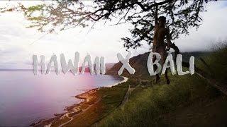 HAWAII  X  BALI (Sam Kolder Inspired)