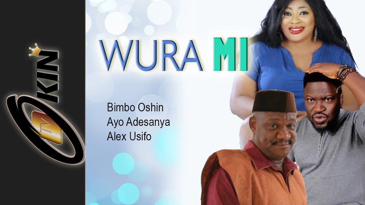 Download WURA MI - Yoruba Nollywood Movie Staring Bimbo Oshin, Femi Branch