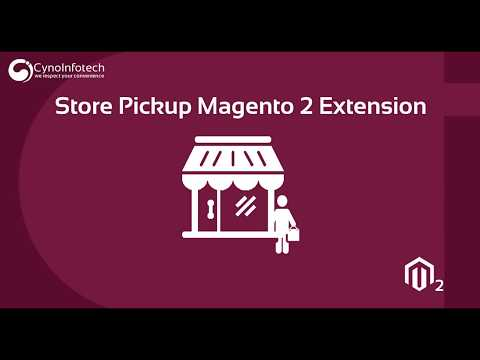 STORE PICKUP MAGENTO 2 EXTENSION | CYNOINFOTECH