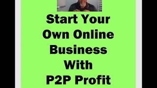 Start Your Own Online Business With P2P Profit | Get Paid Daily