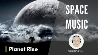 Epic Space Music | Planet Rise