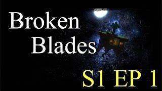 Broken Blades Saison 1 Episode 1 : Le réveil [PARTIE 1]