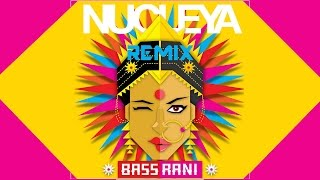 Laung Gawacha - Nucleya feat. Avneet Khurmi - BASS Rani - REMIX [AwesomiZer]