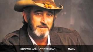 DON WILLIAMS..GYPSY WOMAN.