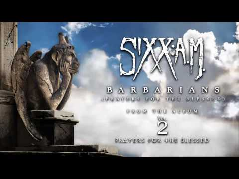 Sixx:A.M. - Barbarians (Prayers For The Blessed) - Official Audio