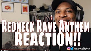 Redneck Rave Anthem (feat. Upchurch the Redneck) REACTION!!
