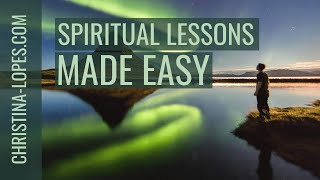 3 Powerful Lessons To Make Your Spiritual Awakening Easier