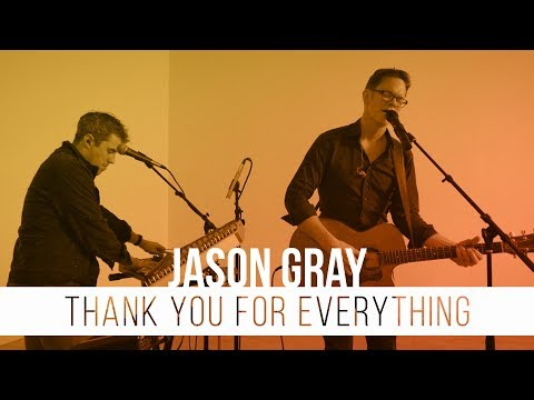 Jason Gray - Thank You For Everything (Performance Video)