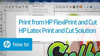 Printing From Hp Flexiprint And Cut Using The Hp Latex Print And Cut Solution | Hp Latex | Hp