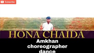 Hona Chaida - Arjun Kanungo dance video Amkhan choreographer dance