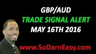 GBPAUD Trade Signal Alert - So Darn Easy Forex