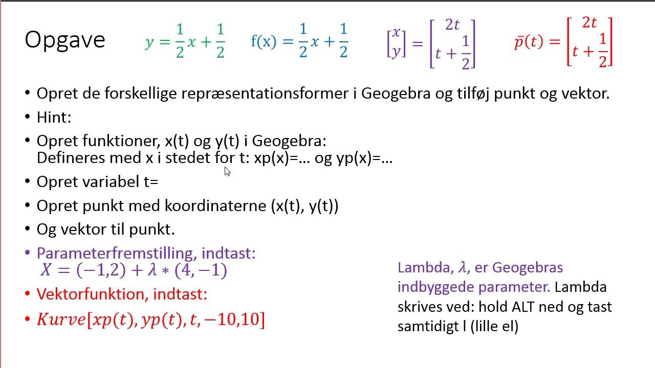 Vektorfunktioner - 11 - linjer: forskellige repræsentationer, i CAS geogebra, opgave