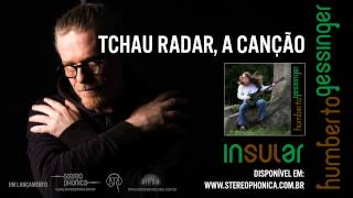 Humberto Gessinger - Tchau Radar, A Canção