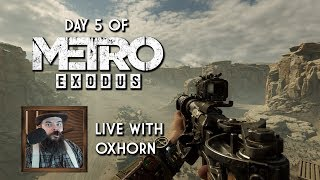 Day 5 of Metro Exodus - Live with Oxhorn: The Caspian Sea