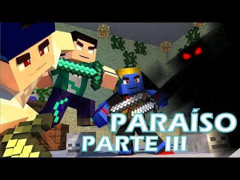 Paraíso PARTE III - O FILME (Compilação)