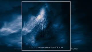 Faith -  Every Day I Am Waiting For You (Part 1) (Full Album)