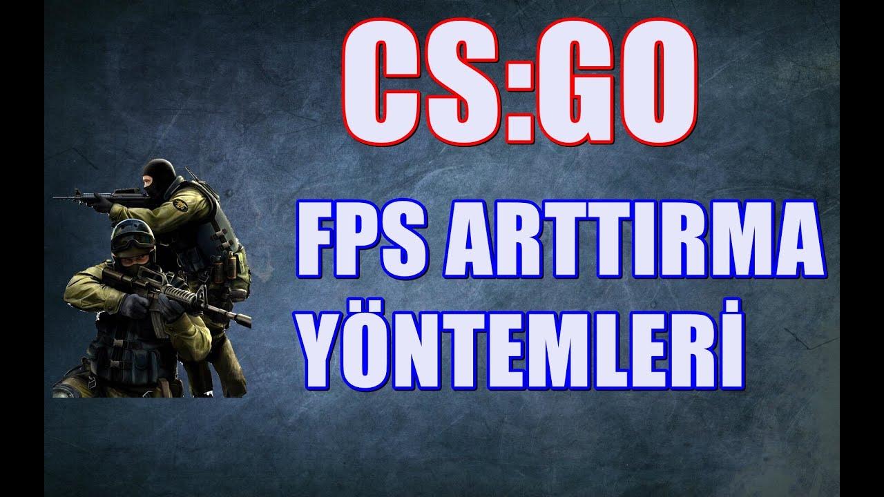 CS : GO Fps Arttırma Ve Yükseltme
