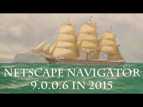 Netscape Navigator 9.0.0.6 in 2015 - An Investigation!