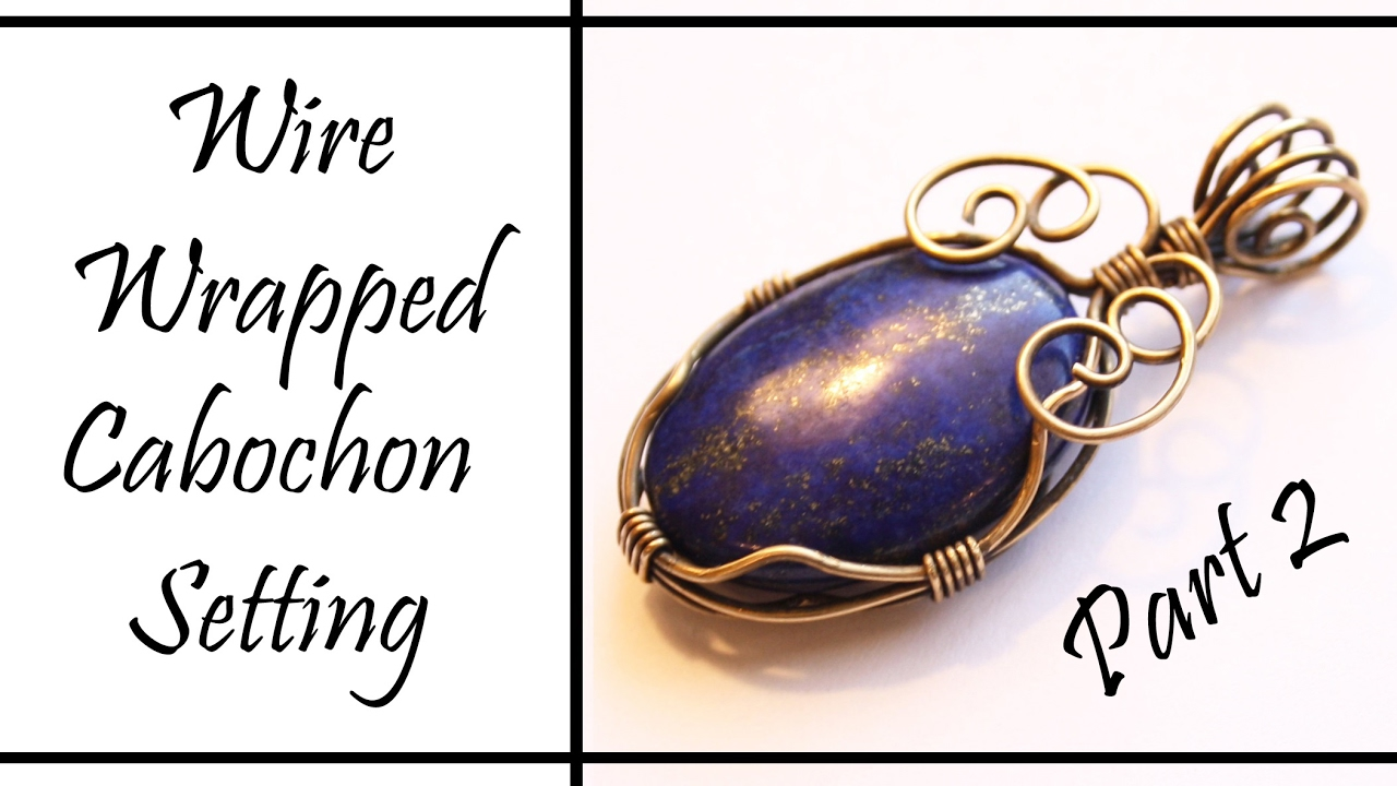Wire Wrapped Cabochon Setting and Bail Tutorial Part 2 - YouTube