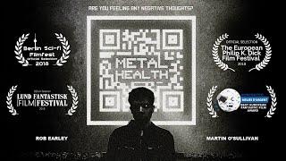METAL HEALTH - Sci-Fi Short Film (2018)