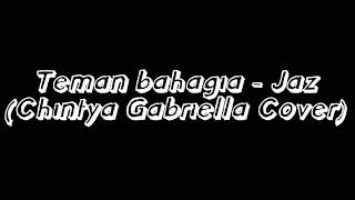 Download Lagu Lirik Teman Bahagia - Jaz (Chintya Gabriella Cover) Mp3