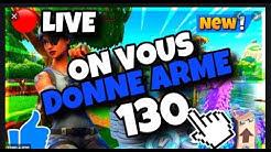 LIVE Fortnite SAUVER LE MONDE JE DONNES DE ARMES 130 ETC  ENORME PLS