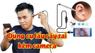 REVIEW Dụng cụ lấy ráy tai kèm camera có tác dụng hay không ?