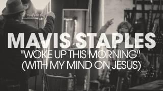 "Mavis Staples - ""Woke Up This Morning (With My Mind On Jesus)"" (Full Album Stream)"
