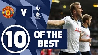 10 OF THE BEST | CLASSIC SPURS GOALS V MAN UNITED | ft. Sandro, Kane and Lucas!