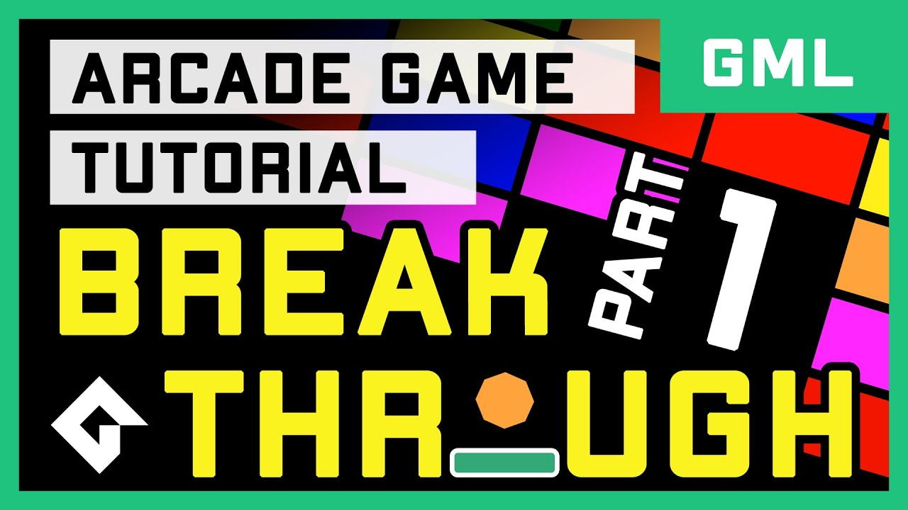 Breakthrough (GML Tutorial Part 1/2) - GameMaker Studio 2