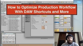 How to Optimize Production Workflow With DAW Shortcuts And More