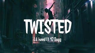 Lil Keed - Twisted (Lyrics) ft. 42 Dugg