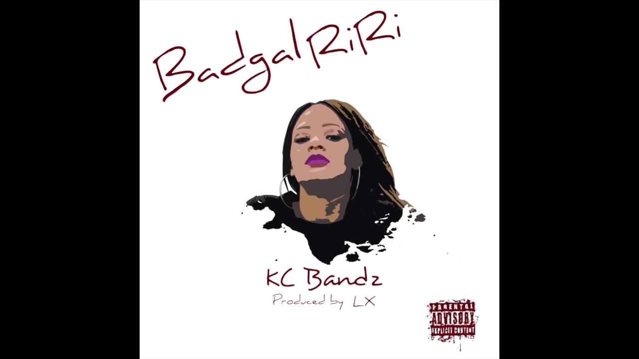 "Download KC Bandz - ""Bad Gal RiRi"" OFFICIAL VERSION"