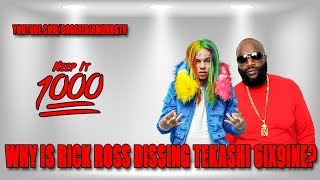 Why Is Rick Ross Dissing Tekashi 6ix9ine? Because 6ix9ine Is Cool With 50 Cent? | Keep It 1000