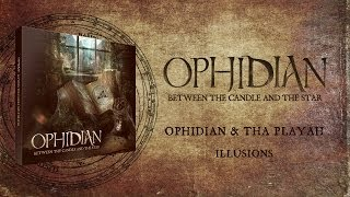 Ophidian & Tha Playah - Illusions