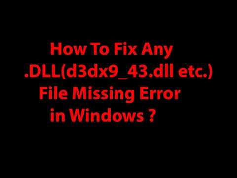 How To Fix Any.DLL(d3dx9_43.dll etc.) File Missing Error in Windows ?