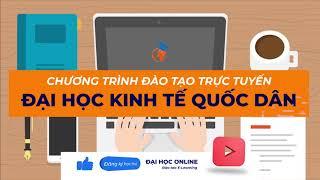 Chương trình đào tạo đại học trực tuyến - Đại học Kinh tế quốc dân