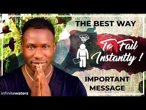 important message - The Best Way to Fail INSTANTLY!!!