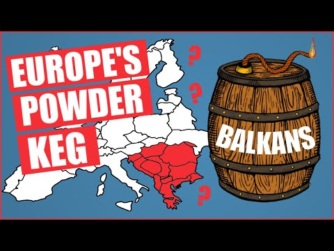 Why Are The Balkans Europe's Powder Keg?