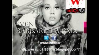Sven Vath - Barbarella (Deep Dish Mix) - W Radical 96.9