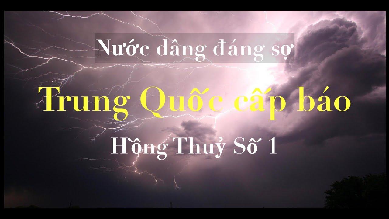 NÓNG: Nước Dâng Đáng Sợ Tại Đập Tam Hiệp - Trung Quốc Cấp Báo HỒNG THUỶ SỐ 1   DVS Vlog