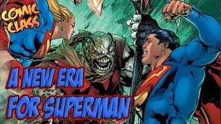 Man of Steel Concludes - A New Era for Superman Begins - Comic Class
